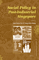 Social policy in post-industrial Singapore