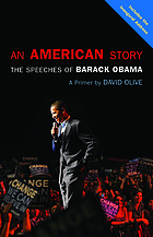 An American story the speeches of Barack Obama : a primer