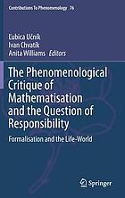 The phenomenological critique of mathematisation and the question of responsibility : formalisation and the life-world