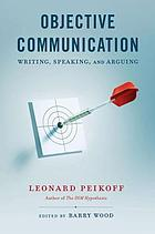 Objective communication : writing, speaking, and arguing