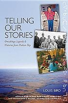 Telling our stories : Omushkego legends and histories from Hudson Bay