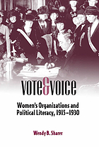 Vote and voice : women's organizations and political literacy, 1915-1930