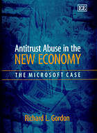 Antitrust abuse in the new economy : the Microsoft case