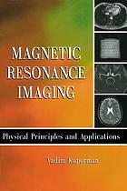 Magnetic resonance imaging : physical principles and applications