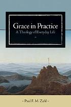 Grace in practice : a theology of everyday life