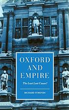 Oxford and empire : the last lost cause?