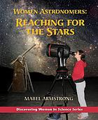 Women astronomers : reaching for the stars
