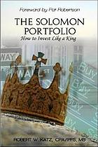 The Solomon portfolio : how to invest like a king