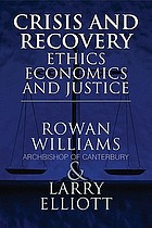 Crisis and recovery : ethics, economics and justice