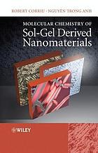 Molecular chemistry of sol-gel derived nanomaterials