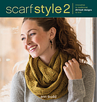 Scarf style 2 : innovative to traditional, 26 fresh designs to knit