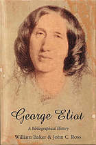 George Eliot : a bibliographical history