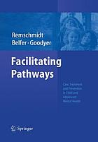 Facilitating Pathways : Care, Treatment and Prevention in Child and Adolescent Mental Health