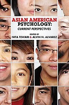 Asian American psychology : current perspectives