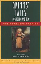 Grimms' tales for young and old : the complete stories