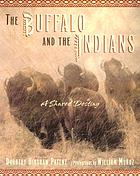 The buffalo and the Indians : a shared destiny