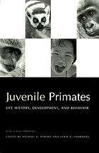 Juvenile Primates: Life History, Development, and Behavior cover image