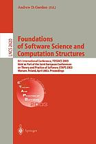 Foundations of software science and computational structures : 6th International Conference, FOSSACS 2003, held as part of the Joint European Conferences on Theory and Practice of Software, ETAPS 2003, Warsaw, Poland, April 7-11, 2003 : proceedings