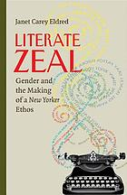 Literate zeal : gender, editing, and the making of a New Yorker ethos