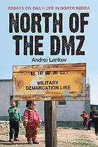 North of the DMZ : essays on daily life in North Korea