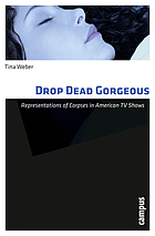 Drop dead gorgeous : representations of corpses in American TV shows