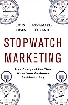 Stopwatch marketing : take charge of the time when your customer decides to buy
