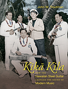 Kīkā kila : how the Hawaiian steel guitar changed the sound of modern music