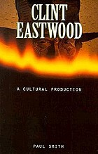 Clint Eastwood : a cultural production