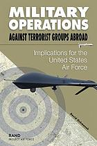 Military operations against terrorist groups abroad : implications for the United States Air Force