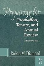 Preparing for promotion, tenure, and annual review : a faculty guide
