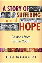 A story of suffering and hope : lessons from Latino youth