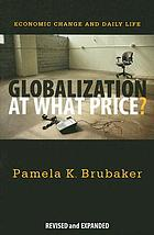 Globalization at what price? : economic change and daily life