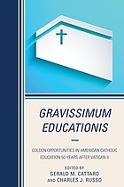 Gravissimum educationis : golden opportunities in American Catholic education 50 years after Vatican II