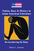 Nation, race & history in Asian American literature : re-membering the body