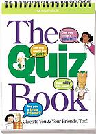 The quiz book : clues to you & your friends, too!
