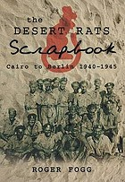 The desert rats scrapbook : Cairo to Berlin 1940-1945