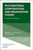 Multinational corporations and organization theory : post millennium perspectives