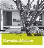 Hawaiian modern : the architecture of Vladimir Ossipoff