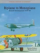 Biplane to monoplane : aircraft development 1919-39.