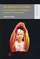 Ink dances in limbo : Gao Xingjian's writing as cultural transition
