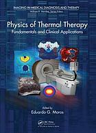 Physics of thermal therapy : fundamentals and clinical applications