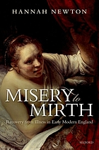 Misery to mirth : recovery from illness in early modern England