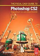 The Focal easy guide to Photoshop CS2 : image editing for new users and professionals