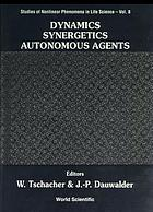 Dynamics, synergetics, autonomous agents : nonlinear systems approaches to cognitive psychology and cognitive science