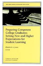 Preparing competent college graduates : setting new and higher expectations for student learning