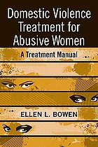 Domestic Violence Treatment for Abusive Women: A Treatment Manual cover image