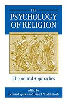 The psychology of religion : theoretical approaches