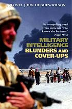 Military intelligence blunders and cover-ups
