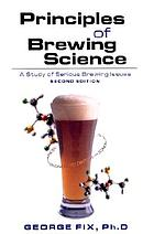 Principles of brewing science : a study of serious brewing issues