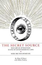 The secret source : the law of attraction is one of seven hermetic laws : here are the other six